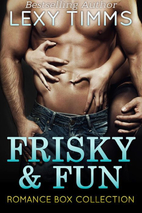 Frisky & Fun Romance Box Collection by Lexy…