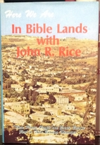 Here we are in Bible lands with John R. Rice…