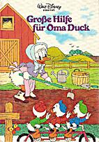Grosse Hilfe für Oma Duck by Walt Disney
