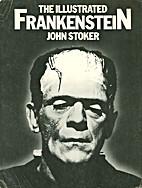 The Illustrated Frankenstein by John Stoker
