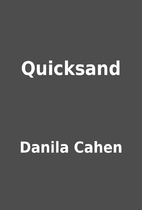 Quicksand by Danila Cahen