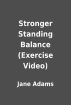 Stronger Standing Balance (Exercise Video)…