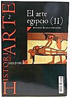 El arte egipcio II by Antonio Blanco…