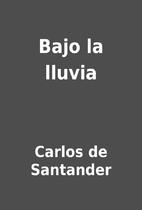 Bajo la lluvia by Carlos de Santander