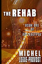 The Rehab (Apokalypse Book 1) by Michel…