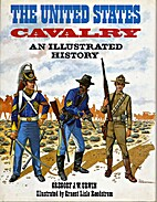 The United States Cavalry; an Illustrated…