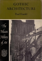 Gothic Architecture by Paul Frankl