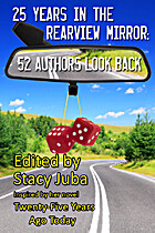 25 Years in the Rearview Mirror: 52 Authors…