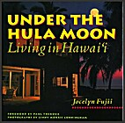 Under the Hula Moon : Living in Hawaii by…