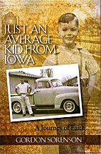 Just An Average Kid From Iowa: A Journey of…