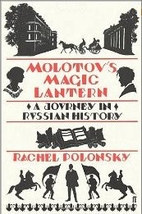 Molotov's Magic Lantern: Travels in…
