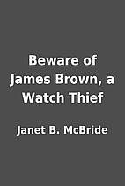 Beware of James Brown, a Watch Thief by…