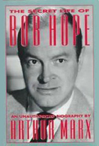 The Secret Life of Bob Hope: An Unauthorized…