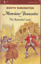 Monsieur Beaucaire and The Beautiful Lady by…