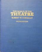 World of the Theatre by Robert W. Corrigan