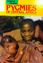 Pygmies of Central Africa (Original Peoples)…
