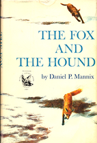 The Fox and the Hound by Daniel P. Mannix