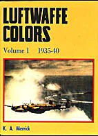 Luftwaffe Colors, Vol. 1, 1935-40 by K. A.…