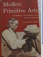 Modern Primitive Arts of Mexico, Guatemala…