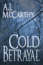 Cold Betrayal by A. J McCarthy