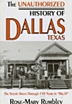 The Unauthorized History of Dallas, Texas by…