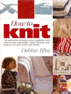 How to Knit: The Definitive Knitting Course…