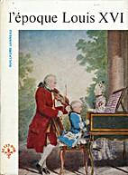 L'époque Louis XVI by Guillaume Janneau