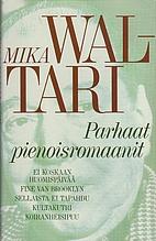 Parhaat pienoisromaanit by Mika Waltari