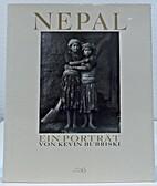 Nepal - Ein Portraet by Kevin Bubriski
