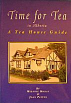 Time for tea in Alberta : a tea house guide…