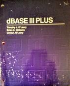 DBase III plus by Timothy J. O'Leary