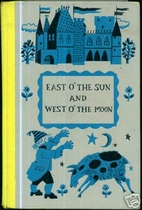 East of the Sun and West of the Moon by…