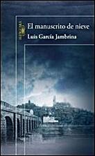 Manuscrito de nieve, El by Luis García…