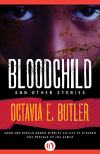 Bloodchild and Other Stories by Octavia E.…