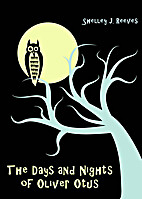 The Days and Nights of Oliver Otus by…