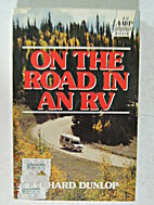 On the Road in an Rv by Richard Dunlop