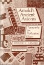 Arnold's Ancient Axioms: Typography for Publications Editors - Edmund C. Arnold
