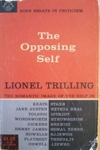 The Opposing Self: Nine Essays in Criticism…