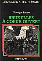 Bruxelles à coeur ouvert by Georges Renoy