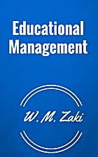 Educational Management by W.M. Zaki