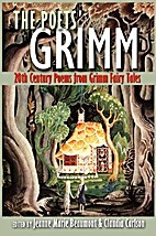 The Poets' Grimm: 20th Century Poems from…