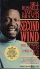 Second Wind: The Memoirs of an Opinionated…