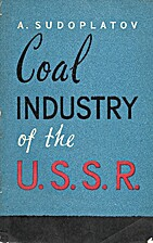 Coal industry of the U.S.S.R. by A.…