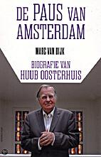 De paus van Amsterdam biografie van Huub…