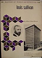 Louis Sullivan by Albert Bush-Brown