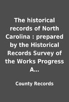 The historical records of North Carolina :…