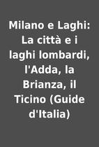 Milano e Laghi: La città e i laghi…
