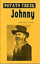 John E. Perrett..Potato Creek Johnny by…