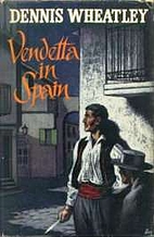 Vendetta in Spain by Dennis Wheatley