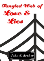 Tangled Web of Love & Lies by John J. Archer
